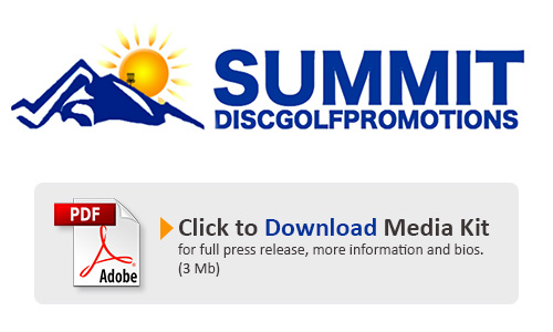 Download Summit Disc Golf Press Release Media Kit